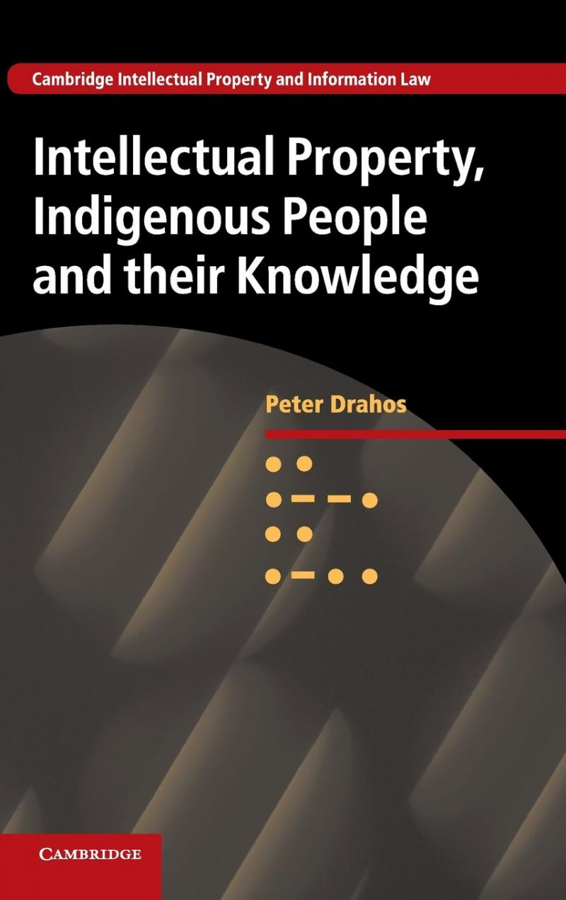 Drahos' Intellectual Property, Indigenous People and their Knowledge